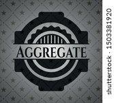 aggregate black badge. vector... | Shutterstock .eps vector #1503381920