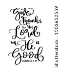 Give Thanks To The Lord For He...
