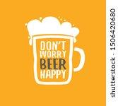 don't worry beer happy vector... | Shutterstock .eps vector #1506420680