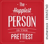the happiest person is the... | Shutterstock .eps vector #150652760