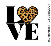 love text with leopard heart.   ... | Shutterstock .eps vector #1506852029