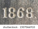 The year 1868 carved in stone – a detail of an inscription produced that year