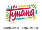 Tijuana in modern style. For logo, banner, t-shirt print. Vector EPS10 illustration