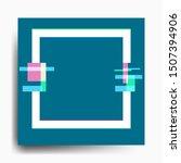 vector glitch frames set.... | Shutterstock .eps vector #1507394906