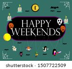happy weekends  beautiful... | Shutterstock .eps vector #1507722509