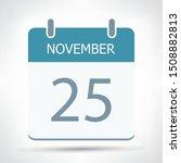 november 25   calendar icon  ... | Shutterstock .eps vector #1508882813