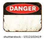 Empty vintage tin danger sign...