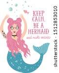 Keep Calm  Be A Mermaid And...