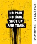 no pain. no gain. shut up and... | Shutterstock .eps vector #1513265426