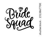 Bride Squad Lettering. Wedding...