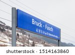 Bruck - Fusch Destination Sign.  The destination sign for Bruck - Fusch Station in the state of Salzburg in Austria.  Bruck and Fusch are both municipalities in the district of Zell am See.