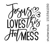 jesus loves this hot mess ... | Shutterstock .eps vector #1515561050