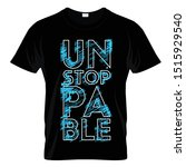 unstoppable graphic t shirt... | Shutterstock .eps vector #1515929540