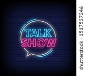 Talk Show Neon Signs Style Tex...