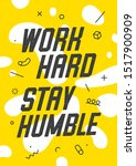 work hard stay humble. banner...   Shutterstock .eps vector #1517900909