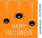 three hanging spiders. happy...   Shutterstock .eps vector #151795439