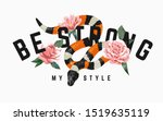 be strong slogan with king snake and pink roses illustration