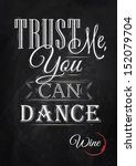 Poster lettering Trust me you can dance stylized drawing with chalk of red, white on blackboard. Vector