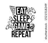 eat sleep game repeat trendy... | Shutterstock .eps vector #1521518249