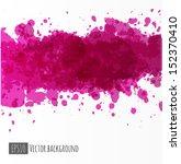 big bright pink splash on white ... | Shutterstock .eps vector #152370410