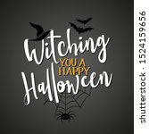 witching you a happy halloween  ... | Shutterstock .eps vector #1524159656