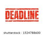 deadline stamp. approaching... | Shutterstock .eps vector #1524788600