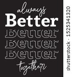 better slogan print. fashion... | Shutterstock .eps vector #1525341320