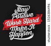stay positive work hard make it ...   Shutterstock .eps vector #1526386496
