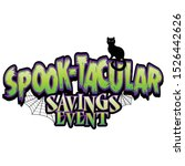 spooktacular savings event... | Shutterstock .eps vector #1526442626