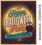 happy halloween poster. vector... | Shutterstock .eps vector #152680178