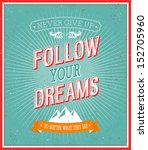 follow your dreams typographic... | Shutterstock .eps vector #152705960