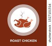 roast chicken   poultry... | Shutterstock .eps vector #1527101516