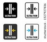 ultra thin  super slim symbol   Shutterstock .eps vector #1527927836