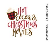 hot cocoa and christmas movies  ... | Shutterstock .eps vector #1528973453