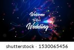 welcome to our wedding with... | Shutterstock . vector #1530065456