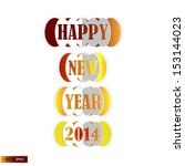 happy new year 2014 | Shutterstock .eps vector #153144023