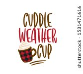 cuddle weather cup   hand drawn ... | Shutterstock .eps vector #1531471616