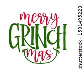 merry christmas with grinch  ... | Shutterstock .eps vector #1531495223