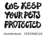 we keep your pets protected....   Shutterstock .eps vector #1531968110