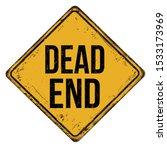 Dead End Vintage Rusty Metal...