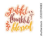 grateful thankful blessed  ... | Shutterstock .eps vector #1533594083