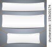 White Textile Banners. Vector Template Ready for Your Text and Design. | Shutterstock vector #153620174