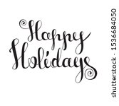 happy holidays   handmade... | Shutterstock .eps vector #1536684050