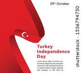 turkey indepemdence day  happy... | Shutterstock .eps vector #1536794750