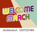 welcome march letters banner... | Shutterstock .eps vector #1537157483