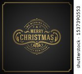 merry christmas and happy new...   Shutterstock .eps vector #1537390553