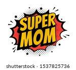 super mom   comic book style... | Shutterstock .eps vector #1537825736