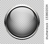 transparent glass button | Shutterstock .eps vector #153802034