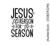 jesus is the reason for the... | Shutterstock .eps vector #1538292296