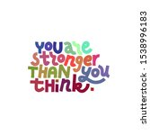 you are stronger than you think.... | Shutterstock .eps vector #1538996183
